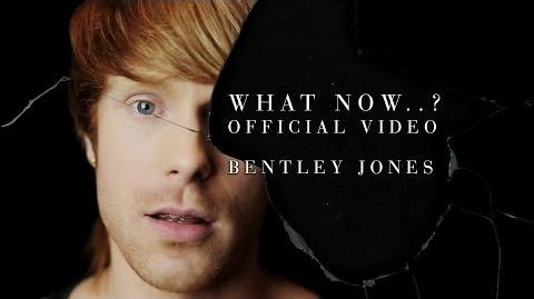 What Now...? (Official Video) - Bentley Jones