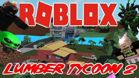Video - The FGN Crew Plays- ROBLOX - Lumber Tycoon 2 (PC