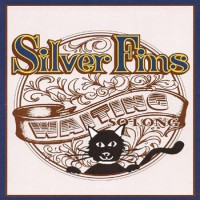 Silver Fins - Waiting So Long