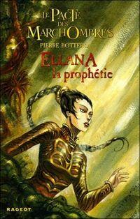 Le-pacte-des-marchombres,-tome-3---ellana,-la-prophetie