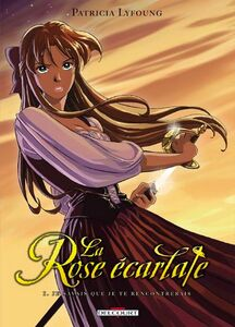 La Rose écarlate, tome 1 Je savais que je te rencontrerais de Patricia Lyfoung