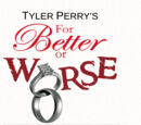 Tyler Perry's For Better or Worse Wiki