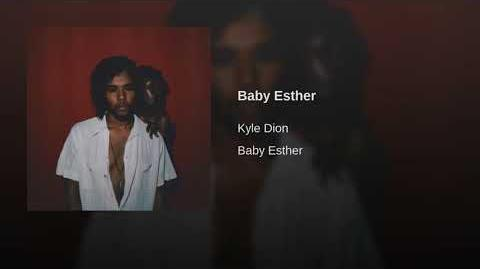 Kyle Dion - Baby Esther