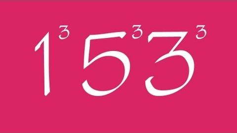 153 and Narcissistic Numbers - Numberphile