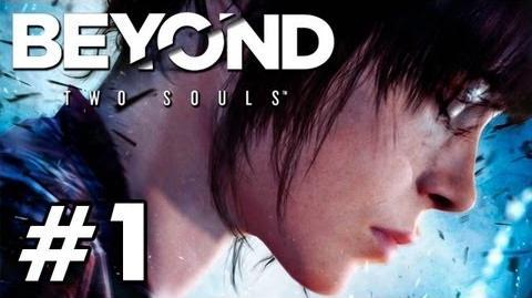 BEYOND Two Souls 'Dev Walkthrough Part 1' TRUE-HD QUALITY