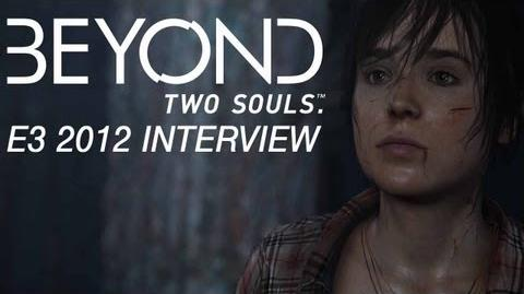 Beyond Two Souls David Cage Interview E3 2012