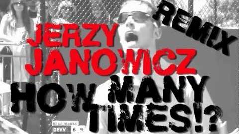 Jerzy Janowicz HOW MANY TIMES!? (The REMIX!)