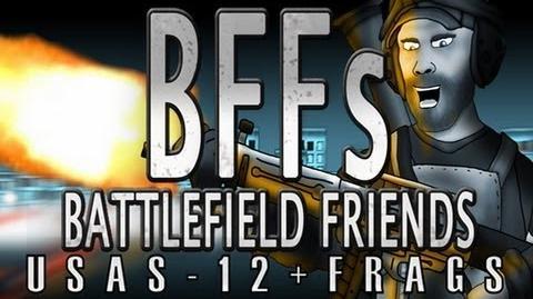 BFFs- USAS-12+Frags (Season 1E3)