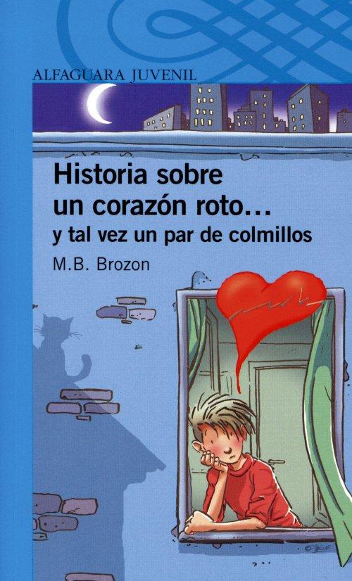Historia Sobre Un Corazon Roto Y Tal Vez Un Par De Colmillos