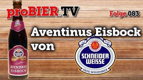 ProBIER.TV - Aventinus Eisbock von Schneider Weisse 083 Craft Beer Review