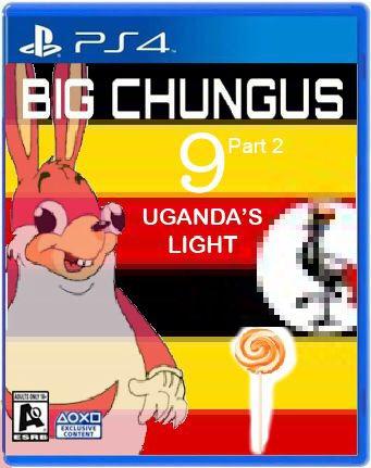 Big Chungus 9 Pt 2 Uganda S Light Big Chungus Wiki Fandom