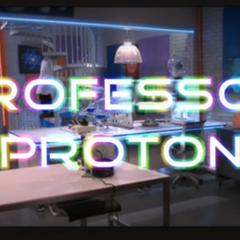 The new Professor Proton Show.