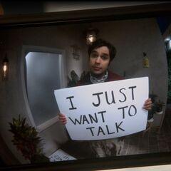 Raj wants to talk.