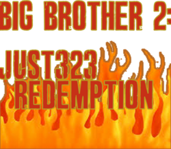 Big Brother 2- Just323