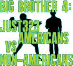 Big Brother 4- Just323