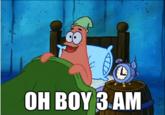 Oh boy 3 am