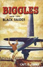 Biggles and the Black Raider-1953 Childrens Book Club