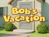 Bob's Vacation