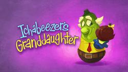 Ichabeezer'sGranddaughterTitleCard