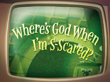 Where's God When I'm S-Scared?/Commentary