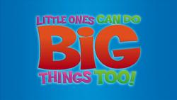 LittleOnesCanDoBigThingsTooTitleCard