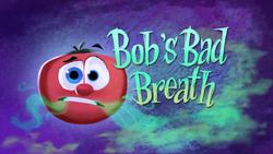 Bob'sBadBreathTitleCard