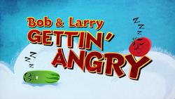 BobandLarryGettin'AngryTitleCard
