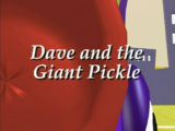 Dave and the Giant Pickle