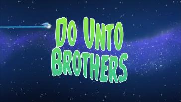 Do Unto Brothers