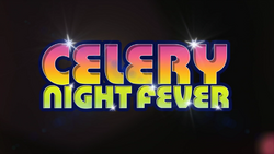 CeleryNightFeverTitleCard