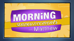 Morning Announcements With Mathew MacDell