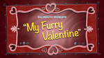 My Furry Valentine Title Card