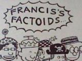Francis' Factoids