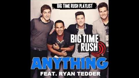 Anything - Big Time Rush New Song