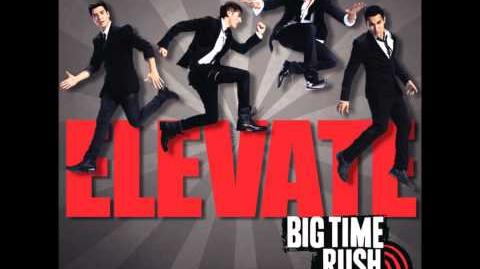 Big Time Rush - Elevate - Star U Are (feat