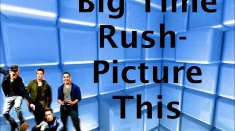 Big Time Rush-Picture This Lyrics