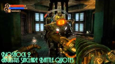 Spoiler Alerts! Bioshock 2 Augustus Sinclair Battle Quotes Dialogue