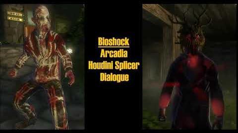 Deceptive Houdini Splicer Dialogue (Bioshock)