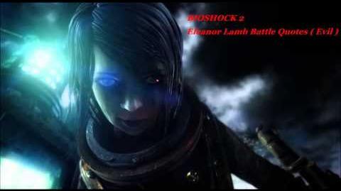 Bioshock 2 Eleanor Lamb Battle Quotes Dialogue
