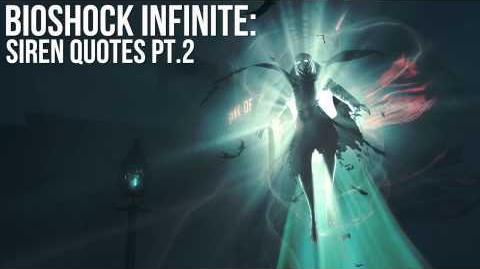 Bioshock Infinite Siren Quotes Pt.2