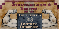 Fontaine Futuristics Stronger Arm & Sharper Brain Poster