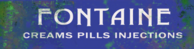Fontaine Creams Pills Injections