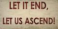 Picket Let It End, Let Us Ascend!.png