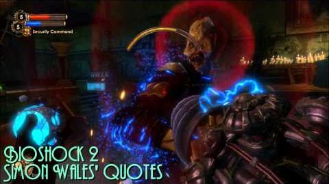 Bioshock 2 - Simon Wales' Quotes