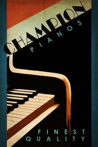 Champion Pianos Poster