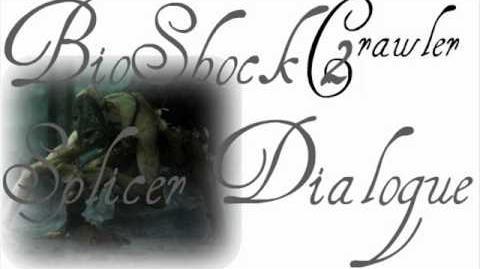 BioShock 2 Splicer Dialogue - Crawler (2 of 2)