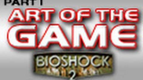 Bioshock 2 Part 1 of 5 Senior Character Designer