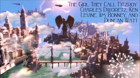 Bioshock Infinite The Girl They Call Fitzroy - Charles Dworetz, Ken Levine and Jim Bonney