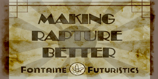 Fontaine Making Rapture Better