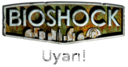 BioShock Uyarı